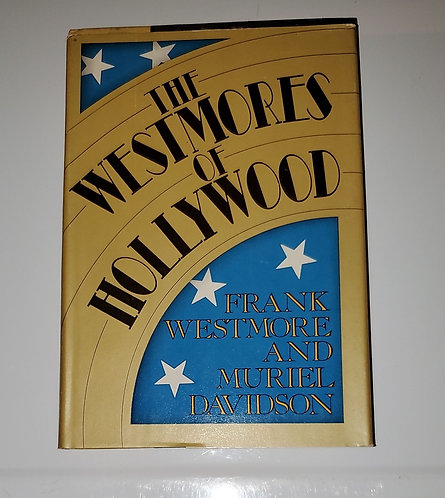 The Westmores of Hollywood - by Frank Westmore & Muriel Davidson