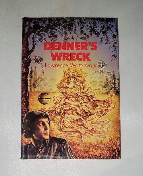 Denner's Wreck by Lawrence Watt-Evans