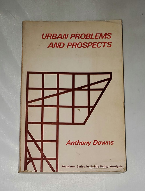 Urban Problems and Prospects by Anthony Downs