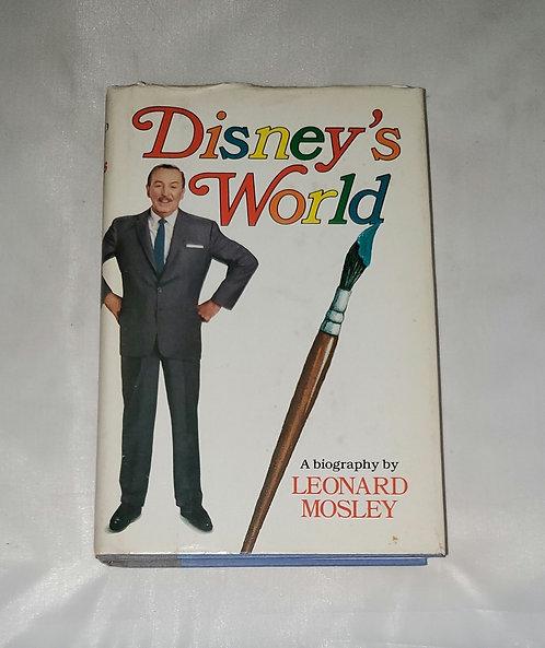 Disney's World: A Biography by Leonard Mosley