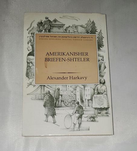 Amerikanisher Briefen-Shteler by Alexander Harkavy