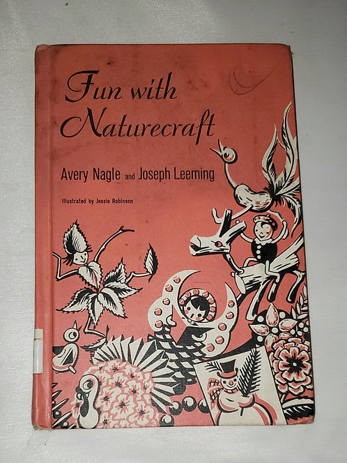 Fun with Naturecraft by Avery Nagle and Joseph Leeming