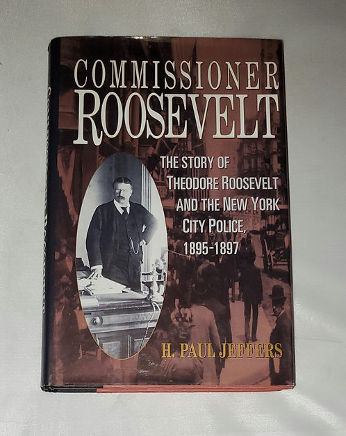Commissioner Roosevelt: The Story of Theodore Roosevelt & NYC Police by Jeffers