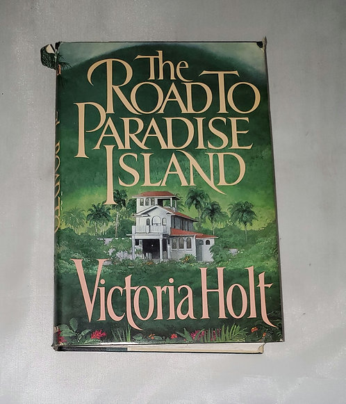 The Road to Paradise Island by Victoria Holt