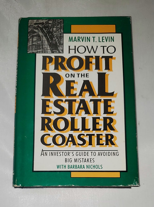 How To Profit on the Real Estate Roller Coaster by Barbara Nichols