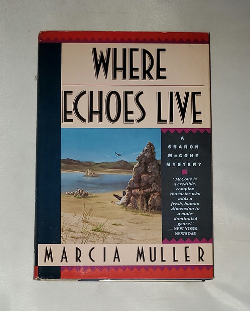 Where Echoes Live: A Sharon McCone Mystery by Marcia Muller