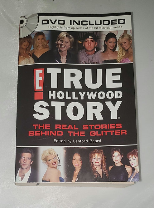 E! True Hollywood Story: The Real Stories Behind The Glitter, by Lanford Beard