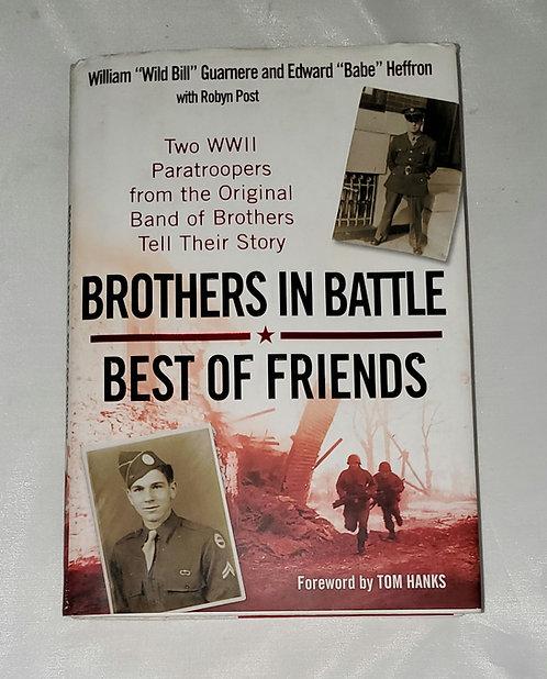 Brothers in Battle, Best of Friends by William Guarnere & Edward Heffron