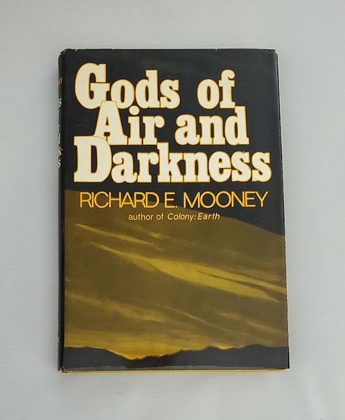 Gods of Air and Darkness by Richard E. Mooney