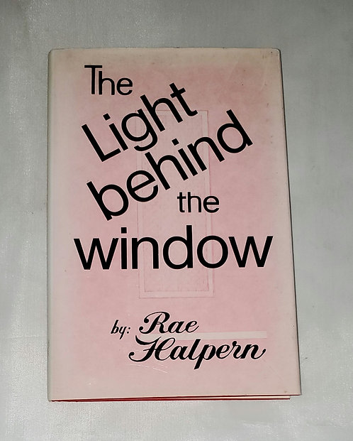 The Light Behind the Window by Rae Halpern