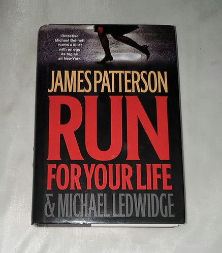 Run For Your Life by James Patterson & Michael Ledwidge