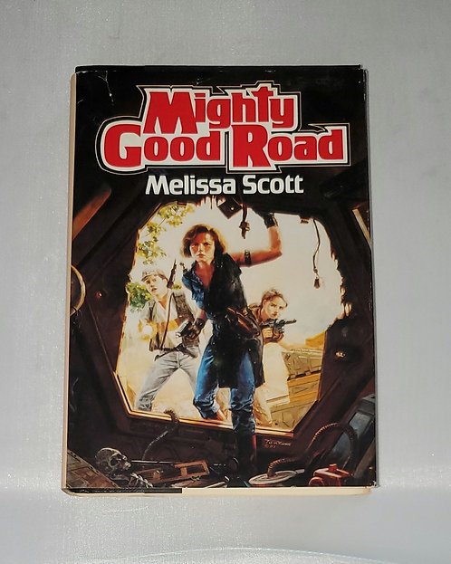 Mighty Good Road by Melissa Scott