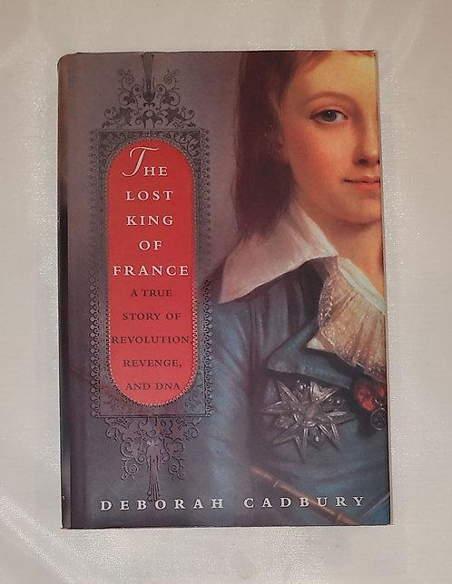 The Lost King of France by Deborah Cadbury