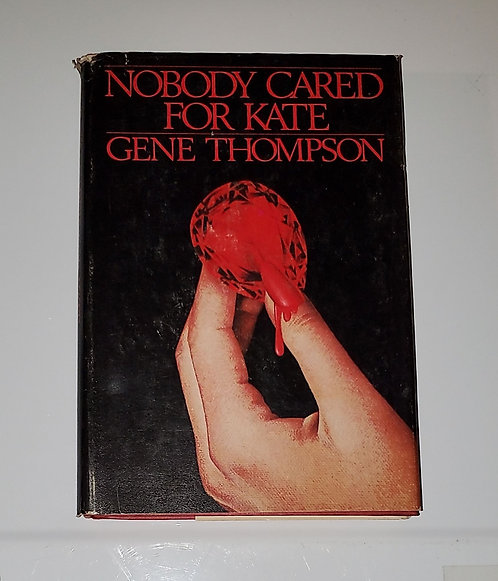 Nobody Cared For Kate - by Gene Thompson