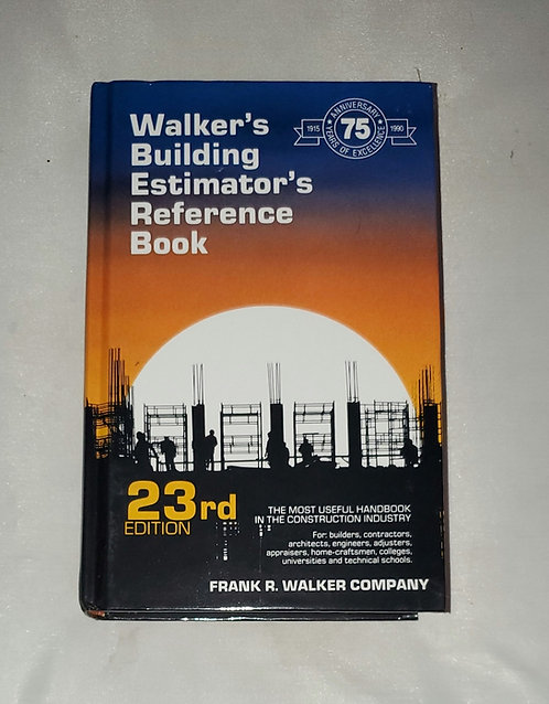 Walker's Building Estimator's Reference Book 23rd Ed. by Frank R. Walker Company