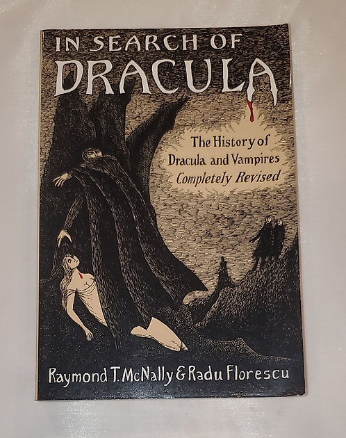 In Search of Dracula by Raymond T. McNally & Radu Florescu