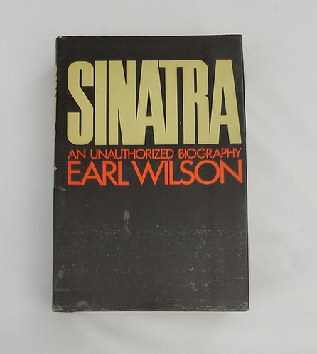 Sinatra: An Unauthorized Biography by Earl Wilson