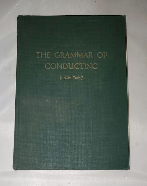 The Grammar of Conducting by Max Rudolf 1950