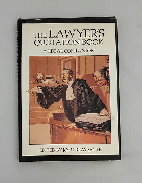 The Lawyer's Quotation Book: A Legal Companion edited by John Reay-Smith