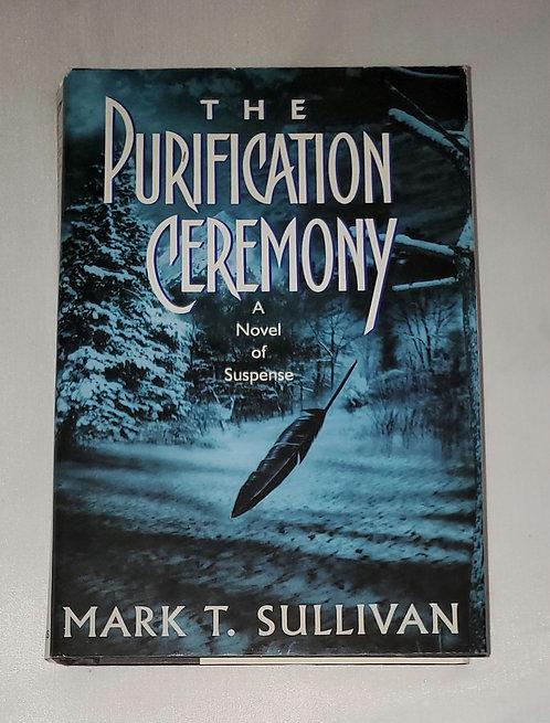 The Purification Ceremony: A Novel of Suspense by Mark T. Sullivan