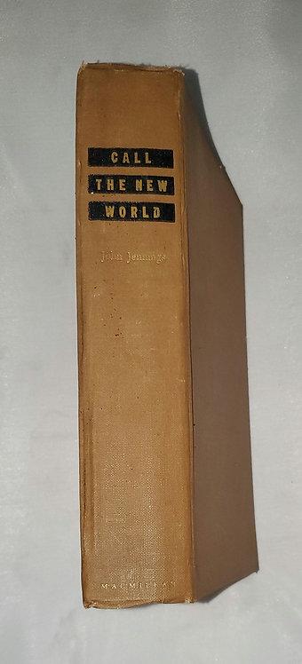 Call the New World: A Novel by John Jennings 1941