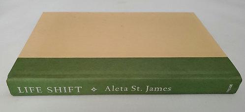 Life Shift by Aleta St. James