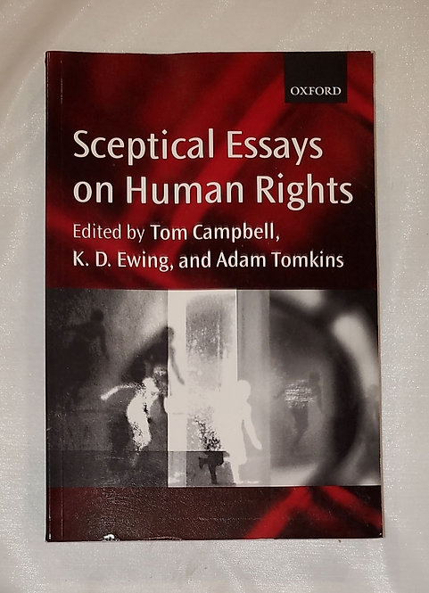 Sceptical Essays on Human Rights 1st Edition by Tom Campbell (Editor), K. D. Ewi