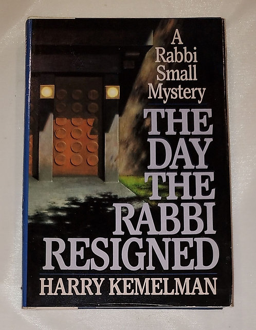 The Day the Rabbi Resigned by Harry Kemelman