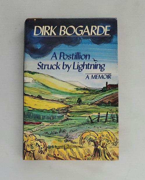 A Postillion Struck By Lightning: A Memoir by Dirk Bogarde