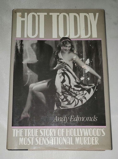 Hot Toddy: The True Story of Hollywood's Most Sensational Murder