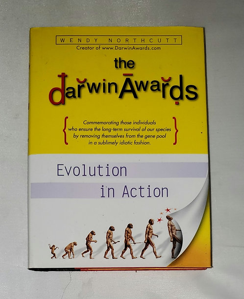 The Darwin Awards: Evolution in Action by Wendy Northcutt
