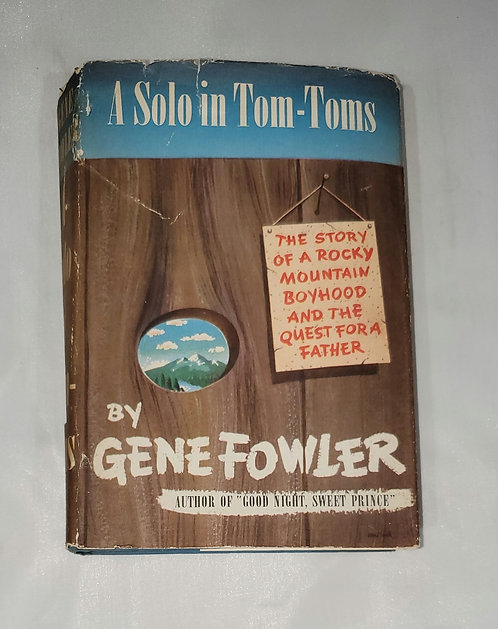 A Solo in Tom-Toms by Gene Fowler
