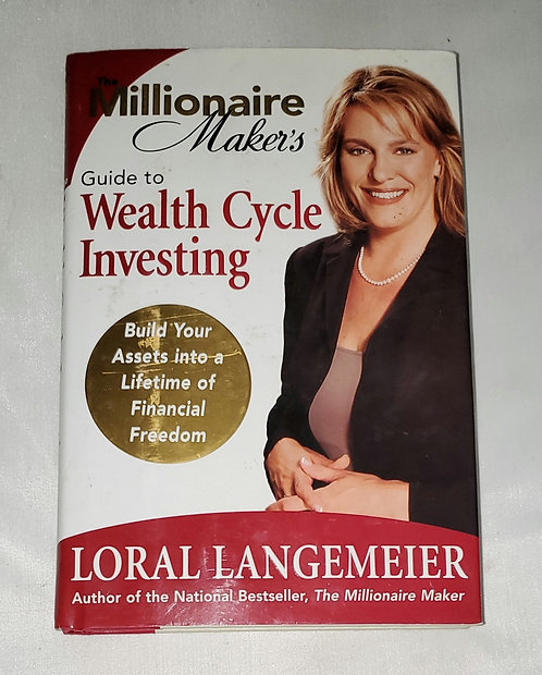 The Millionaire Maker's Guide to Wealth Cycle Investing by Loral Langemeier