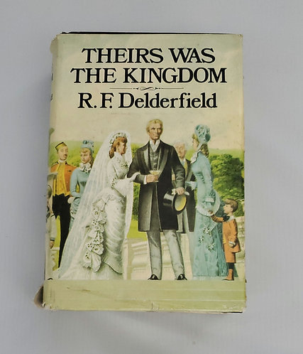 Theirs Was The Kingdom by R.F. Delderfield