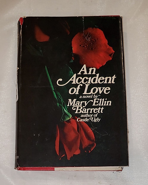 An Accident of Love by Mary Ellin Barrett 1973