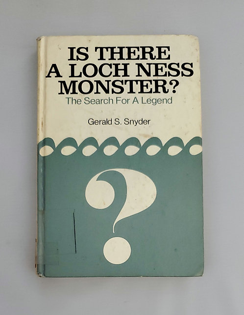 Is There A Loch Ness Monster? The Search For A Legend by Gerald S. Snyder