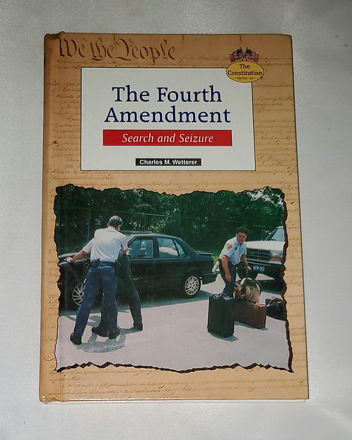 The Fourth Amendment: Search and Seizure SIGNED