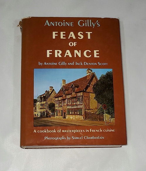 Antoine Gilly's Feast of France by Antoine Gilly and Jack Denton Scott