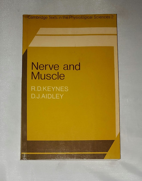 Nerve and Muscle by R.D. Keynes and D.J. Aidley