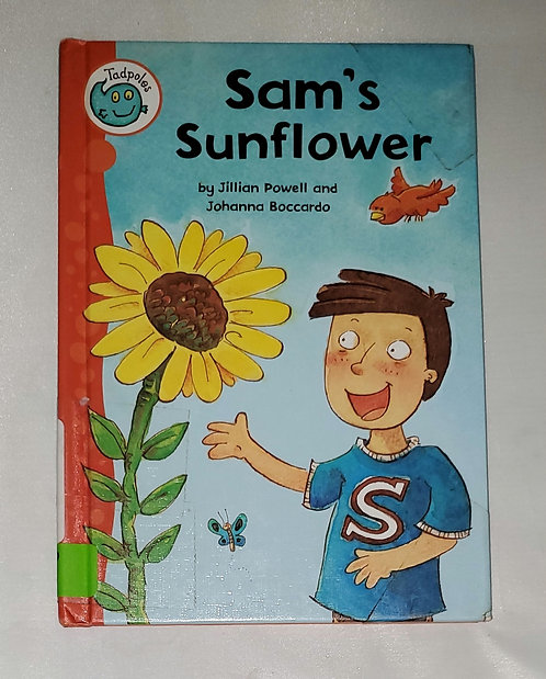 Sam's Sunflower by Jillian Powell and Johanna Boccardo