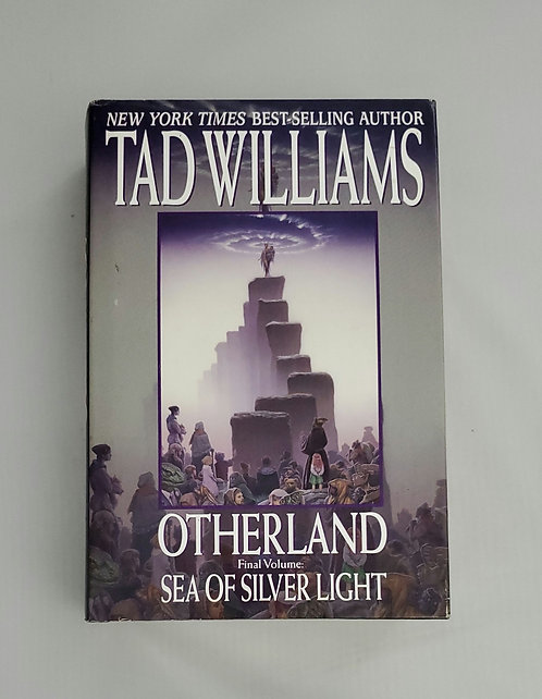 Otherland: Final Volume Sea of Silver Light by Tad Williams