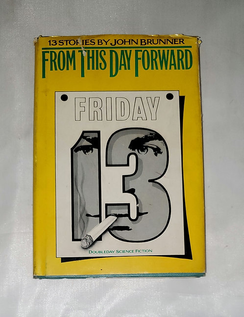 From This Day Forward: 13 stories by John Brunner