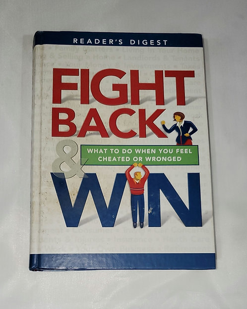 Reader's Digest - Fight Back & Win: What to Do When You Feel Cheated or Wronged