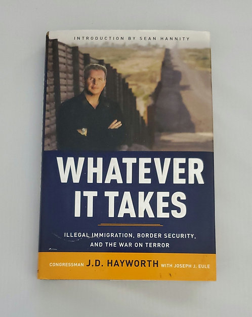 Whatever it Takes by Congressman J.D. Hayworth with Joseph J. Rule