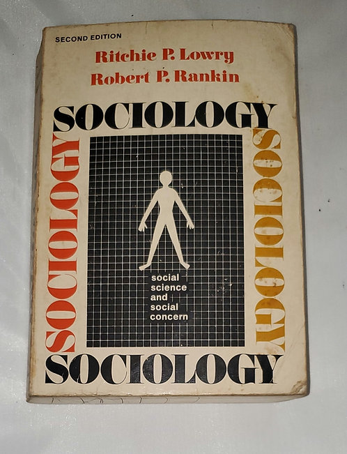 Sociology: Social Science and Social Concern by Ritchie Lowry & Robert Rankin