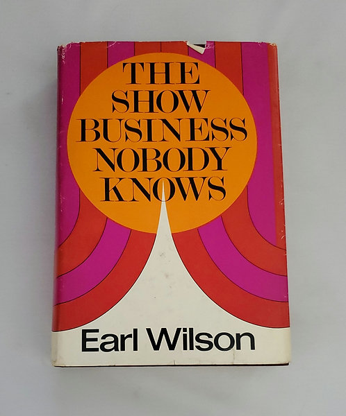 The Show Business Nobody Knows by Earl Wilson