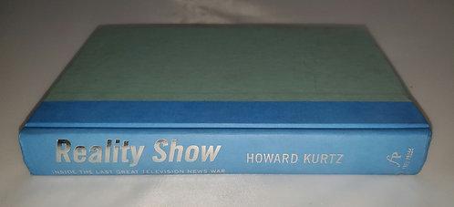 Reality Show by Howard Kurtz 2007 NO DC