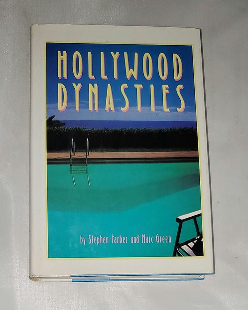 Hollywood Dynasties by Stephen Farber and Marc Green