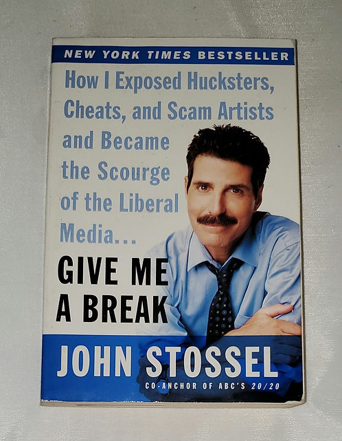 Give Me A Break by John Stossel