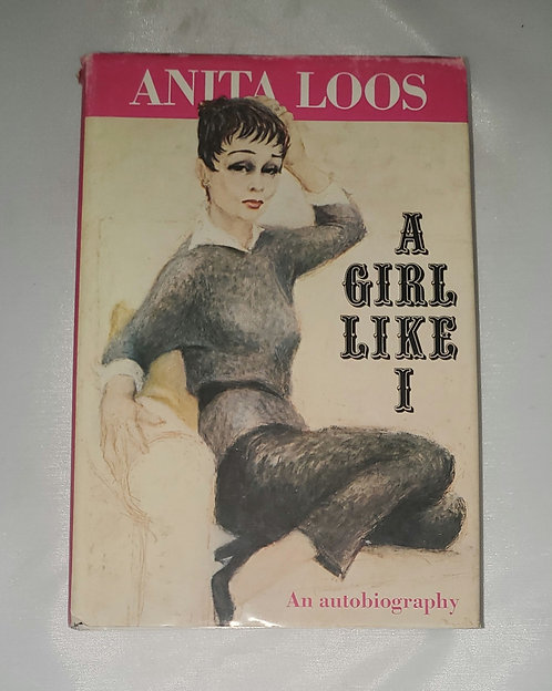 A Girl Like I - An Autobiography by Anita Loos